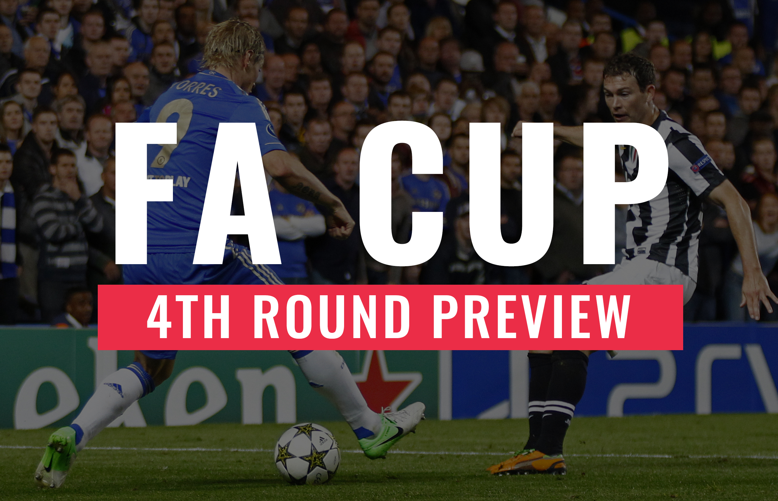 FA Cup 4th Round Calendar and Predictions
