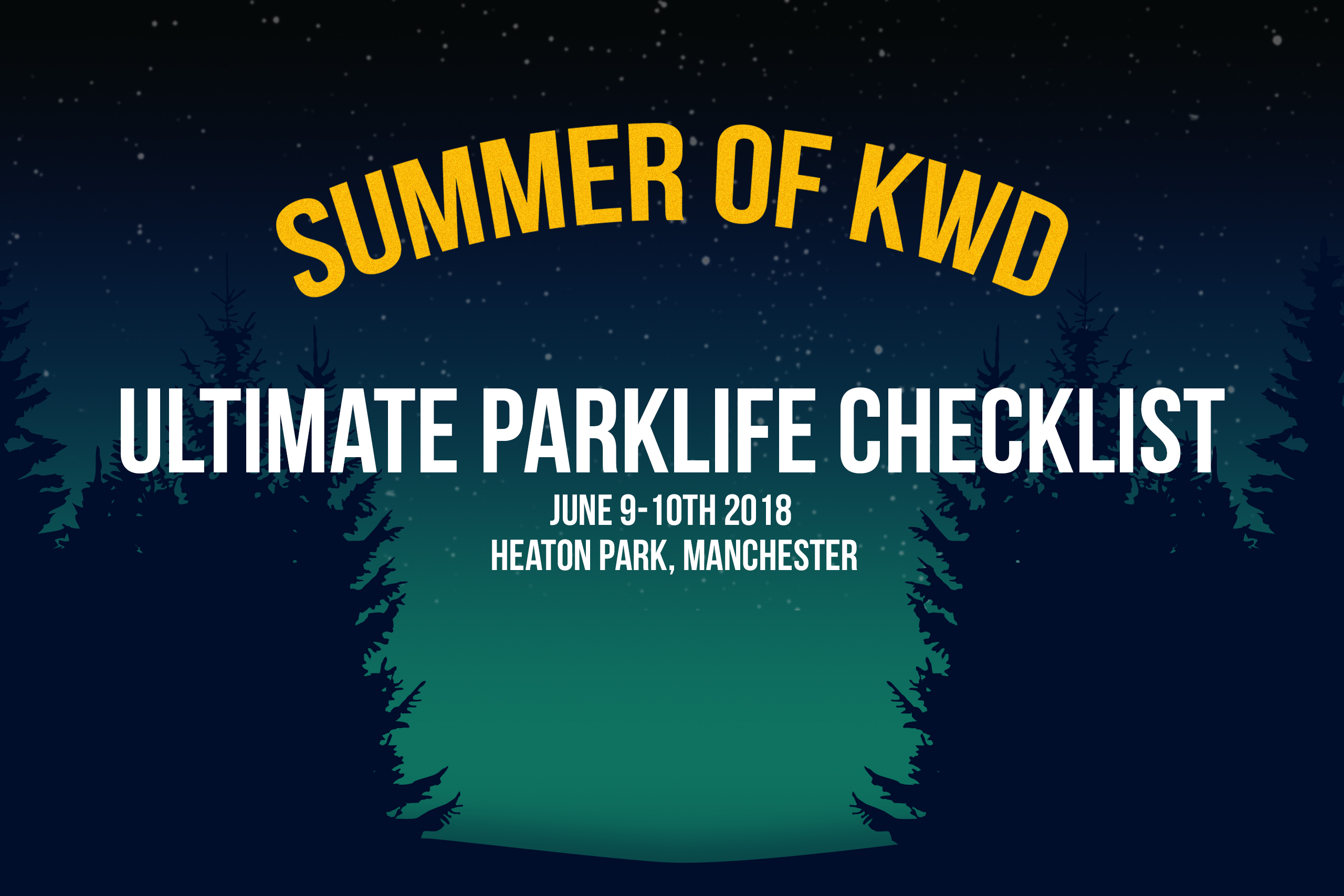 Summer of KWD: Ultimate Parklife Checklist