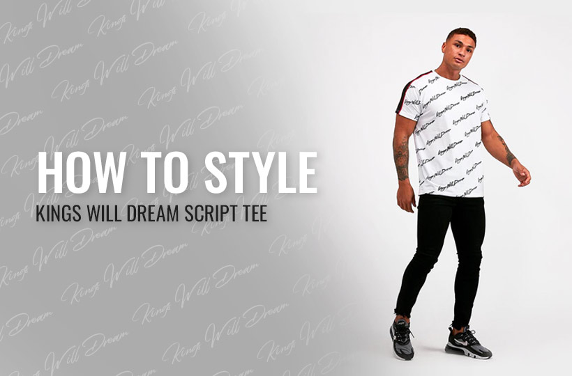 How To Style: The Kings Will Dream Script Tee